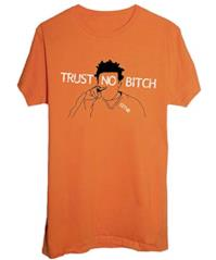 T-Shirt Trust No Bitch