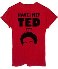 """T-Shirt """"Have You Met Ted?"""""""