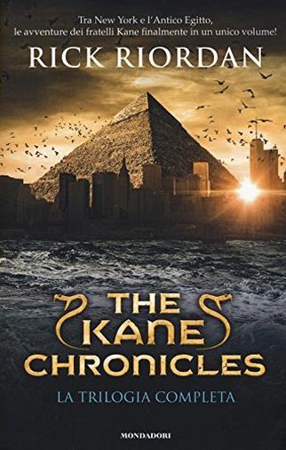 The Kane Chronicles. La trilogia completa