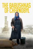 Poster The Babushkas of Chernobyl