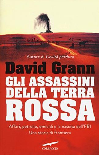 Gli assassini della Terra Rossa di David Grann