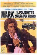 Poster Mark il poliziotto spara per primo