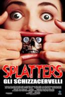 Poster Splatters - Gli schizzacervelli