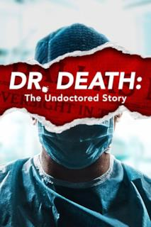 Poster Dr. Death: The Undoctored Story