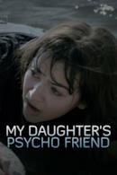 Poster My Daughter's Psycho Friend