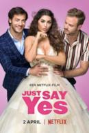 Poster Just Say Yes