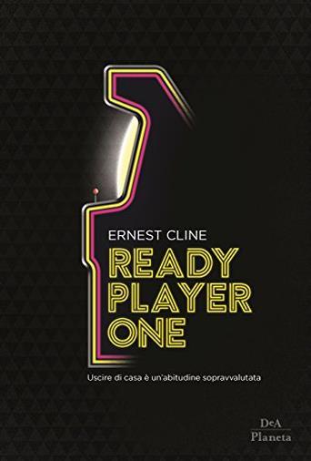 Ready player one. Ediz. limitata