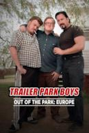 Poster Trailer Park Boys: Out of the Park: Europe