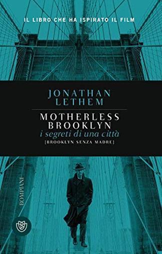 Motherless Brooklyn. I segreti di una città (Brooklyn senza madre)