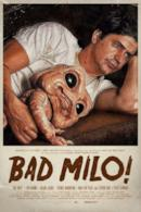 Poster Bad Milo!
