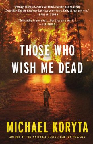 Those Who Wish Me Dead di Michael Koryta