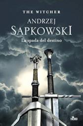 La spada del destino di Andrzej Sapkowski
