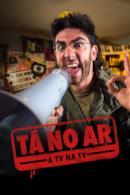 Poster Tá no Ar: A TV na TV