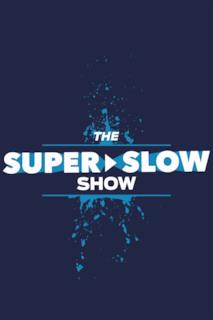 Poster The Super Slow Show