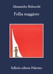Follia maggiore (Le avventure di Carlo Monterossi)