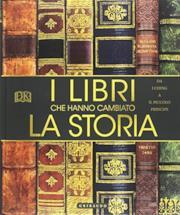 I libri che hanno cambiato la storia. Da «I Ching» a «Il Piccolo Principe». Ediz. a colori