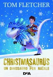 Christmasaurus. Un dinosauro per Natale