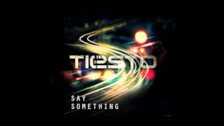 Tiësto - Say Something ft. Emily Rowed (Video ufficiale e testo)