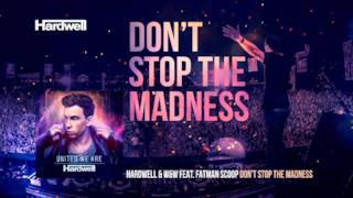 Hardwell - Don't Stop the Madness (feat. Fatman Scoop) (Album Version)