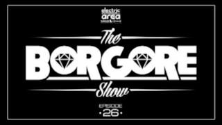 The Borgore Show - Episodio 26