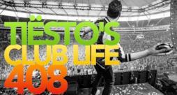 Tiësto's Club Life Podcast 408