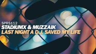 StadiumX - Last Night a D.J. Saved My Life (Video ufficiale e testo)