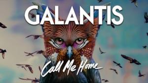 Galantis - Call Me Home (Video ufficiale e testo)