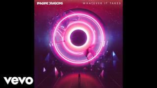 Imagine Dragons - Whatever It Takes (Video ufficiale e testo)