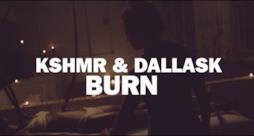 KSHMR & DallasK - Burn (video ufficiale)