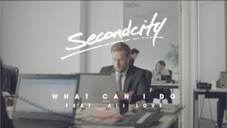 Secondcity - What Can I Do (Video ufficiale e testo)
