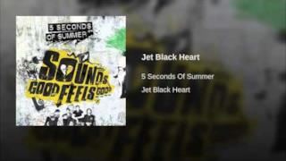5 Seconds of Summer - Jet Black Heart (Video ufficiale e testo)