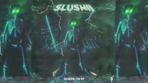 Slushii - Where I'm At (Video ufficiale e testo)