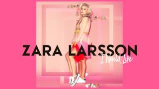 Zara Larsson - I Would Like (Video ufficiale e testo)