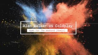 Alan Walker vs Coldplay - Hymn For The Weekend