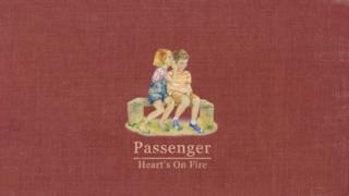 Passenger - Heart's On Fire (video ufficiale, testo e traduzione)
