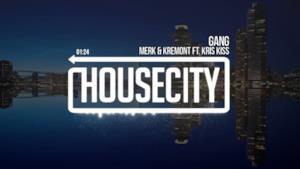 Merk & Kremont - Gang (feat. Kris Kiss)