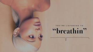 Ariana Grande - breathin (Video ufficiale e testo)