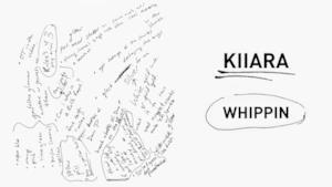 Kiiara - Whippin (feat. Felix Snow) (Video ufficiale e testo)