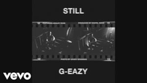 G-Eazy - Still (Video ufficiale e testo)