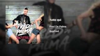 Fred De Palma - Tutto qui (Video ufficiale e testo)