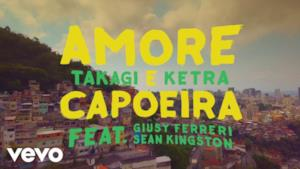 Takagi & Ketra - Amore e Capoeira (feat. Giusy Ferreri & Sean Kingston) (Video ufficiale e testo)