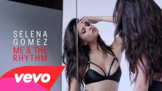 Selena Gomez - Me & the Rhythm (Video ufficiale e testo)