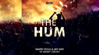 Dimitri Vegas & Like Mike vs Ummet Ozcan - The Hum (audio ufficiale e testo)