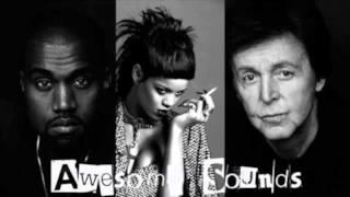 Four Five Seconds, la nuova canzone di Rihanna con Kanye West e Paul McCartney