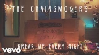 The Chainsmokers - Break Up Every Night (Video ufficiale e testo)