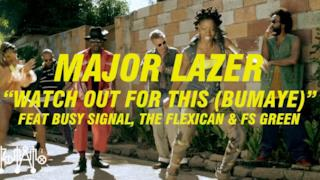 Major Lazer - Watch Out For This (Bumaye) [feat. Busy Signal, The Flexican & FS Green] (Video ufficiale e testo)