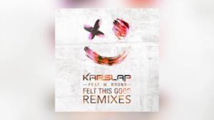 Kap Slap - Felt This Good (feat. M. Bronx) (Video ufficiale e testo)