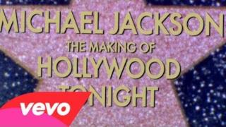 Michael Jackson - The Making Of Hollywood Tonight (Video ufficiale e testo)