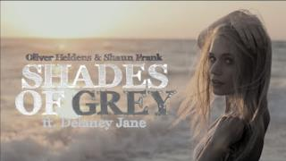 Oliver Heldens - Shades of Grey ft. Delaney Jane (Video ufficiale e testo)