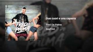 Fred De Palma - Due cuori e una caparra (Video ufficiale e testo)